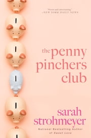 The Penny Pinchers Club - A Novel ebook by Sarah Strohmeyer