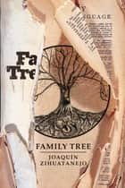 Family Tree ebook by Joaquin Zihuatanejo