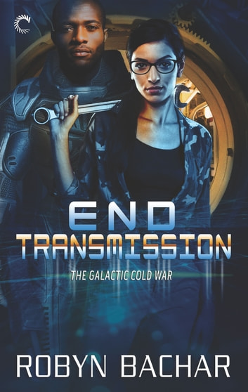End Transmission - A Science Fiction Romance ebook by Robyn Bachar