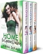Home To Green Valley Boxed Set - (Books 1-3) ebook by Virna DePaul