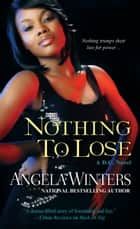 Nothing to Lose ebook by Angela Winters