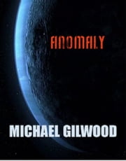 Anomaly ebook by Michael Gilwood