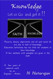 Knowledge. (Let us Go and get it)! ebook by N.Natarajan
