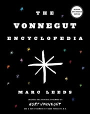 The Vonnegut Encyclopedia - Revised and updated edition ebook by Marc Leeds