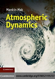 Atmospheric Dynamics ebook by Mak, Mankin