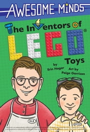 The Inventors of LEGO® Toys ebook by Erin Hagar,Paige Garrison