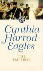 The Emperor ebook by Cynthia Harrod-Eagles