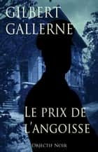 Le prix de l'angoisse eBook by Gilbert Gallerne