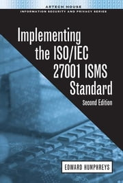 Implementing the ISO/IEC 27001:2013 ISMS Standard ebook by Humphreys, Edward