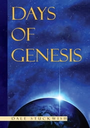 DAYS OF GENESIS ebook by Dale Stuckwish