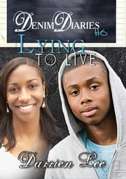 Denim Diaries 6: Lying to Live ebook by Darrien Lee