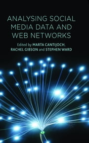 Analyzing Social Media Data and Web Networks ebook by Dr Marta Cantijoch,Professor Rachel Gibson,Dr Stephen Ward