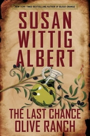 The Last Chance Olive Ranch ebook by Susan Wittig Albert