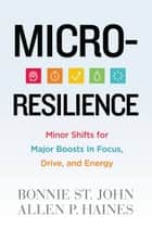 Micro-Resilience ebook by Bonnie St. John
