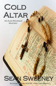 Cold Altar - An Alex Bourque Mystery ebook by Sean Sweeney