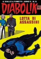 DIABOLIK (65): Lotta di assassini ebook by Angela e Luciana Giussani