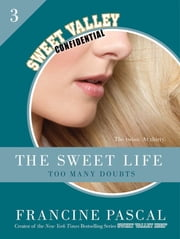 The Sweet Life #3: An E-Serial - Too Many Doubts ebook by Francine Pascal