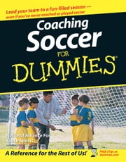 Coaching Soccer For Dummies ebook by National Alliance for Youth Sports,Greg Bach