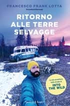 Ritorno alle terre selvagge ebook by Francesco Lotta