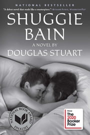 Shuggie Bain - A Novel (Booker Prize Winner) e-kirjat by Douglas Stuart