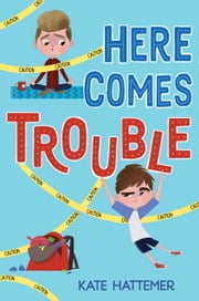 Here Comes Trouble ebook by Kate Hattemer
