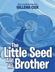 The Little Seed and His Brother ebook by Gillena Cox