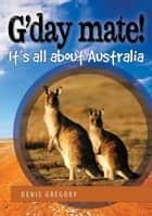 G'day Mate ebook by Denis Gregory