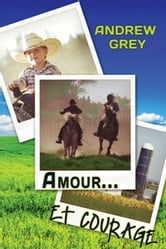 Amour… et courage ebook by Andrew Grey