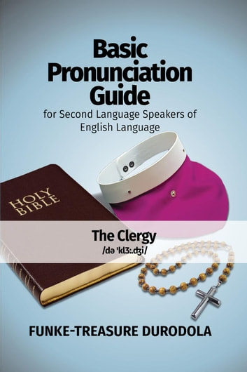 BASIC PRONUNCIATION GUIDE FOR SECOND LANGUAGE SPEAKERS OF ENGLISH LANGUAGE (Volume 1) ebook by Funke-Treasure Durodola