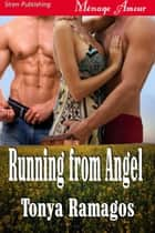 Running from Angel ebook by Tonya Ramagos