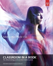 Adobe After Effects CS6 Classroom in a Book ebook by . Adobe Creative Team