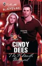 The 9-Month Bodyguard ebook by Cindy Dees