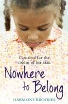 Nowhere to Belong ebook by Harmony Brookes
