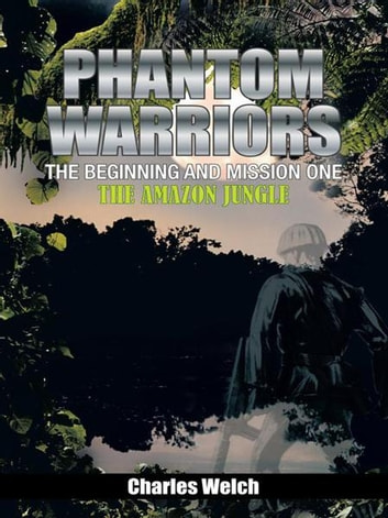 Phantom Warriors The Beginning And Mission One Ebook By Charles