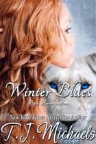Winter Blues - Pryde Ranch Shifters, #5 ebook by T.J. Michaels