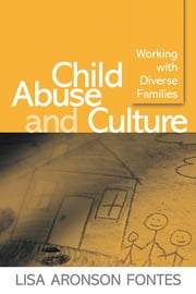Child Abuse and Culture - Working with Diverse Families ebook by Lisa Aronson Fontes, PhD, Jon R. Conte