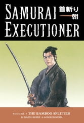 Samurai Executioner Volume 7: The Bamboo Splitter ebook by Kazuo Koike
