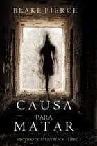 Causa para Matar (Un Misterio de Avery Black—Libro 1) ebook by Blake Pierce