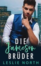 Die Jameson Brüder eBook by Leslie North