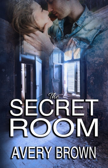 The Secret Room ebook by Avery Brown