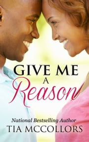 Give Me A Reason ebook by Tia McCollors