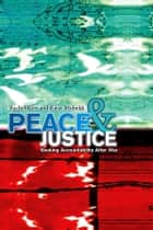Peace and Justice ebook by Rachel Kerr, Eirin Mobekk