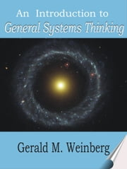 An Introduction to General Systems Thinking ebook by Gerald M. Weinberg