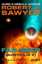 Far-Seer ebook by Robert J. Sawyer