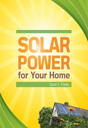 Solar Power for Your Home ebook by David Findley