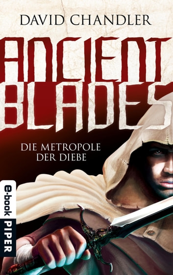 Ancient Blades - Die Metropole der Diebe (Ancient Blades 1) ebook by David Chandler