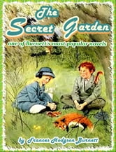 THE SECRET GARDEN (Illustrated and Free Audiobook Link) ebook by Frances Hodgson Burnett