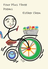 Four Plus Three Poems ebook by Esther Chen