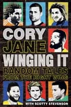 Winging It - Random Tales From the Right Wing ebook by Scotty Stevenson