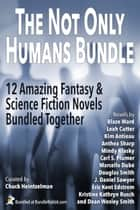 The Not Only Humans Bundle ebook by Dean Wesley Smith, Kristine Kathryn Rusch, Anthea Sharp,...